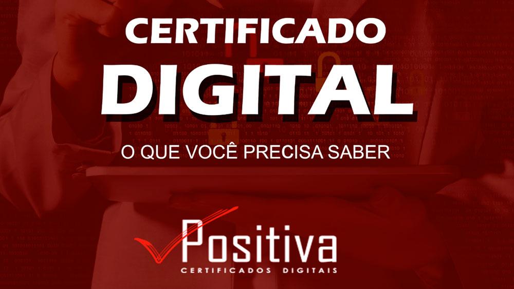 Certificado Digital - O que você precisa saber - Positiva Certificados